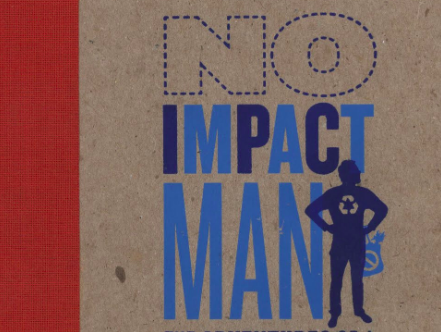 No Impact Man by Colin Beavan book review The Mantle