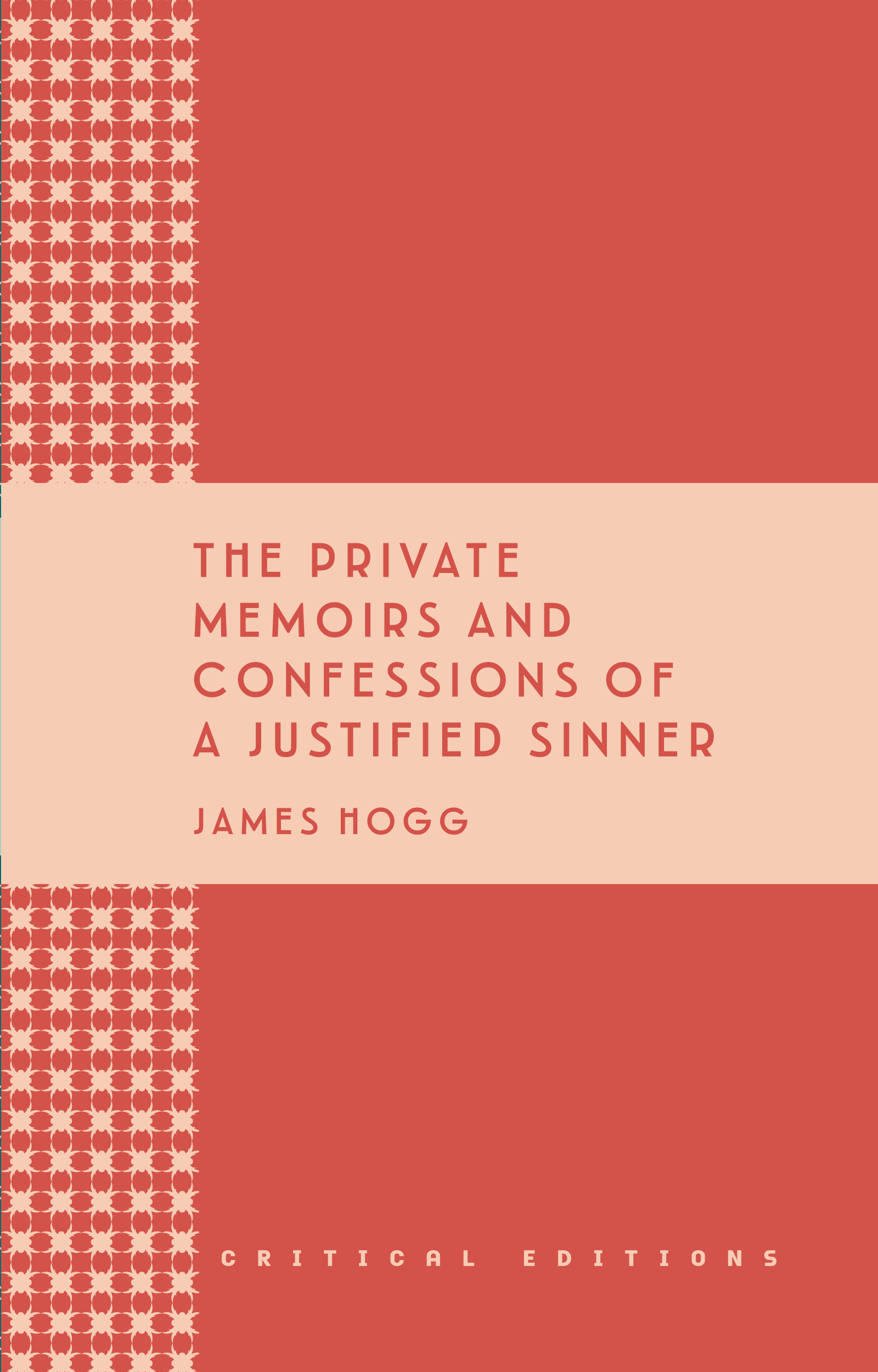 The Private Memoirs and Confessions of a Justified Sinner by James Hogg with an introduction by Ariell Cacciola The Mantle