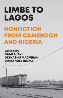 Limbe to Lagos Nonfiction From Cameroon and Nigeria