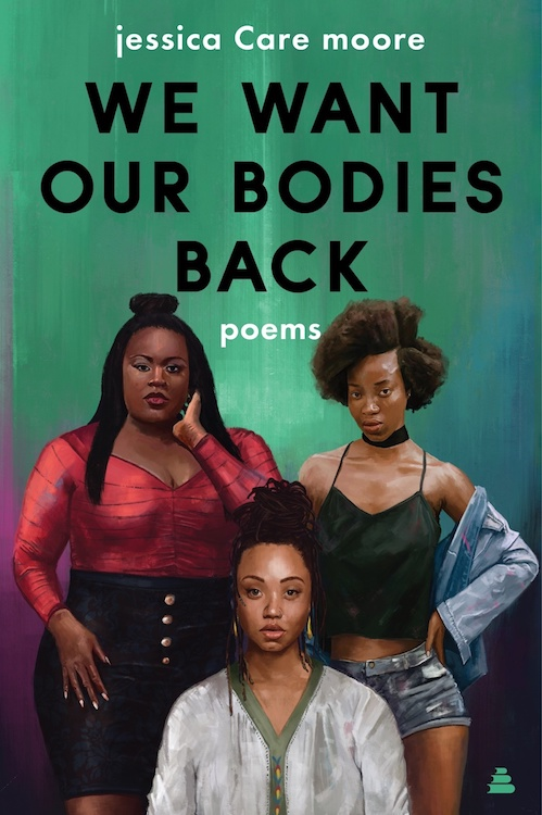 We Want Our Bodies Back, jessica Care moore